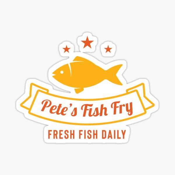 Pete's Fish Fry - Fresh Fish Daily Sticker