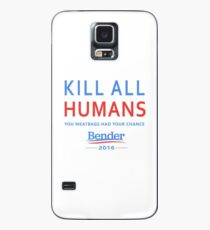 Kill All Humans for Bender 2016 Case/Skin for Samsung Galaxy