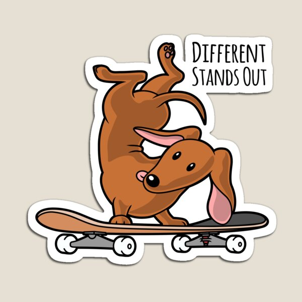 Different Stands Out - Red Dachshund Wiener Sausage Dog on Skateboard Magnet