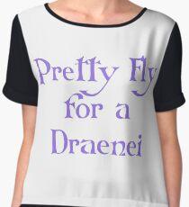 Pretty Fly for a Draenei Chiffon Top