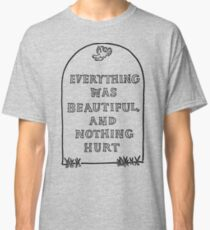 Slaughterhouse Five – Everything Was Beautiful and Nothing Hurt Classic T-Shirt