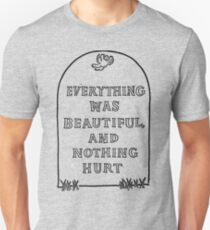Slaughterhouse Five – Everything Was Beautiful and Nothing Hurt Unisex T-Shirt