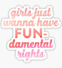 Girls Just Want to have FUN-damental rights Sticker