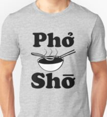 Pho Sho funny saying vietnamese soup Unisex T-Shirt