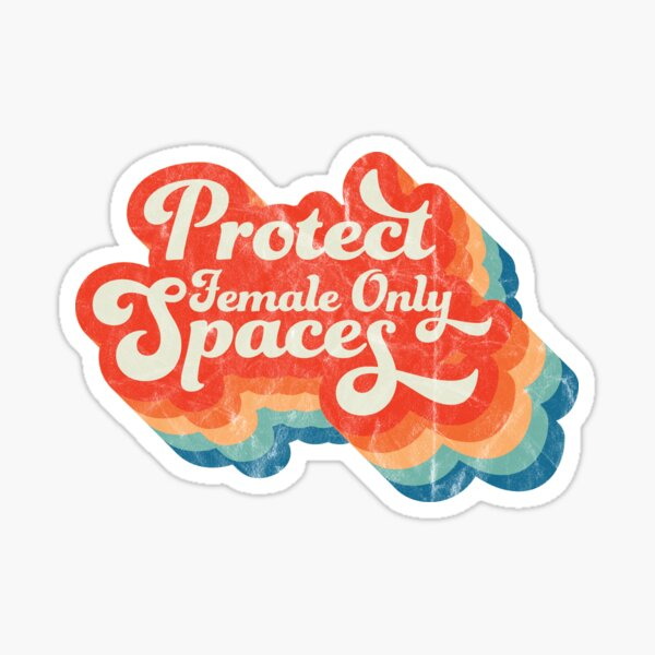 """""""Protect Female Only Spaces"""" Distressed Psychedelic Retro Rainbow Sticker"""