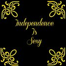 Independence Is Sexy - Typography Design by avalonmedia