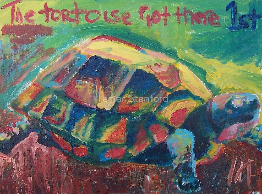 The Tortoise got there first by Tamar Stanford