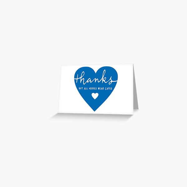 Thanks - not all heroes wear capes - in a blue heart Greeting Card