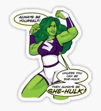 Always Be She-Hulk Sticker