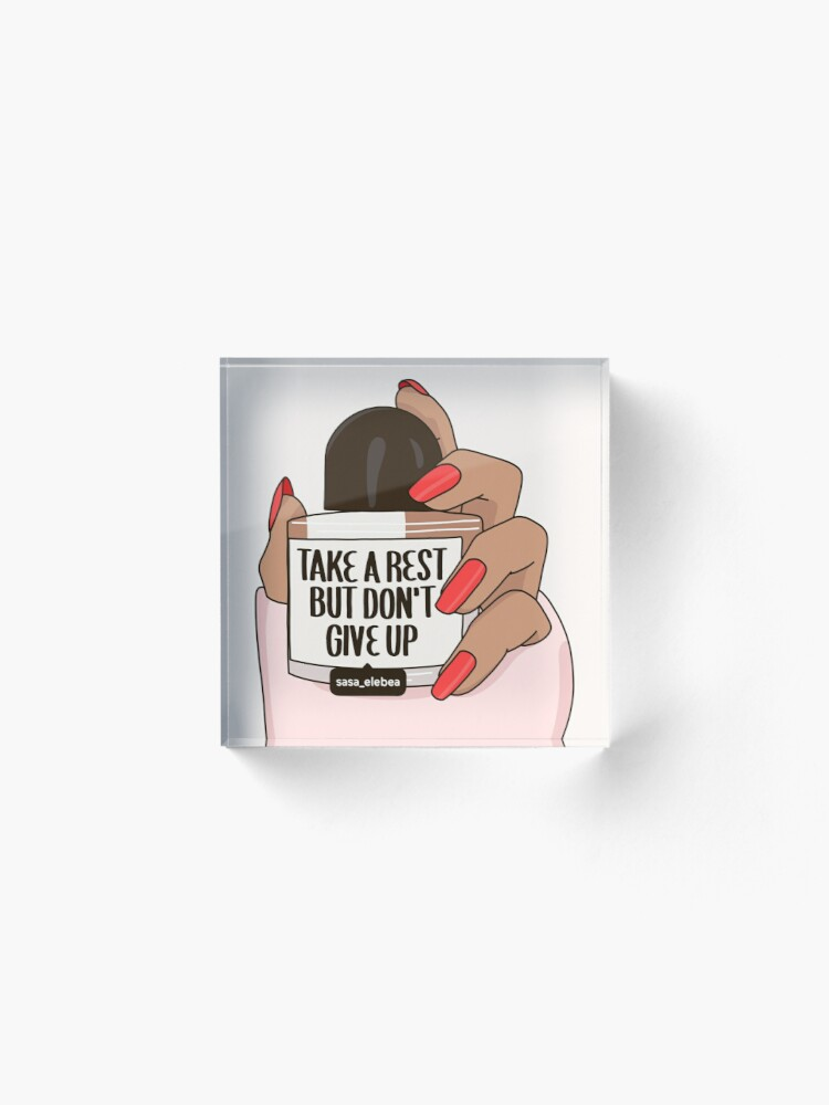 Alternate view of Don't give up by Sasa Elebea Acrylic Block
