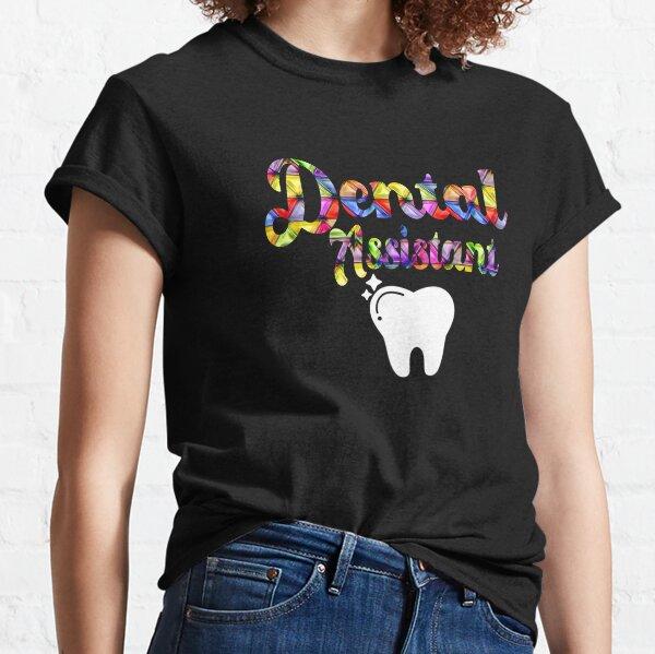 Dental Assistant RDH Hygienist Week Dentist Graduation Loyal T-Shirt