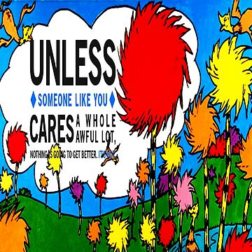Unless The Lorax by Maresha