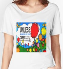 Unless The Lorax Women's Relaxed Fit T-Shirt