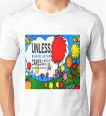 Unless The Lorax T-Shirt