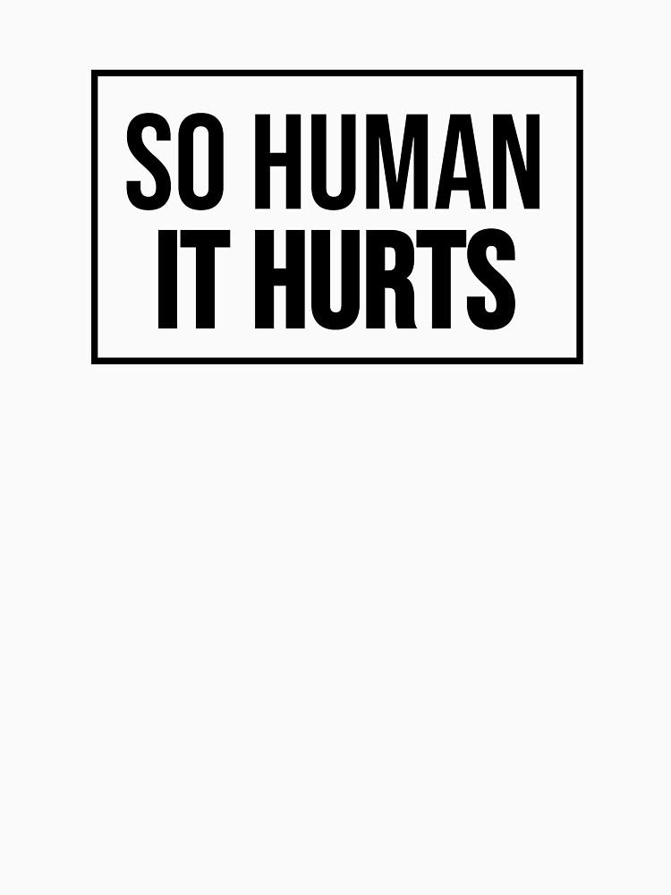 So Human It Hurts Design by RebsRein