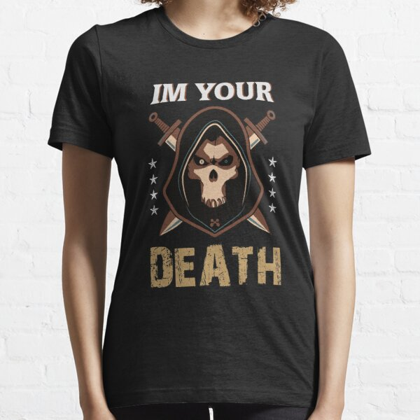 I'm your death Essential T-Shirt