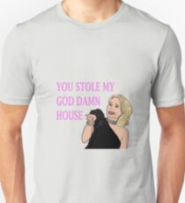 U Stole My GodDAMN House T-Shirt