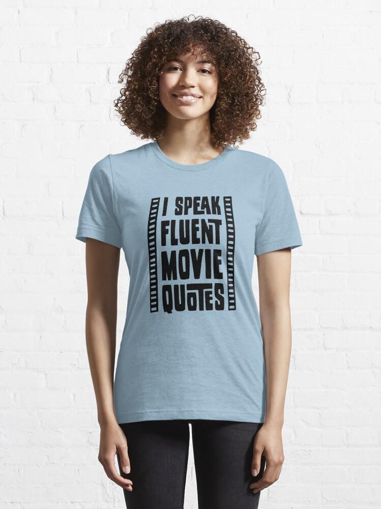 Alternate view of I Speak Fluent Movie Quotes Essential T-Shirt