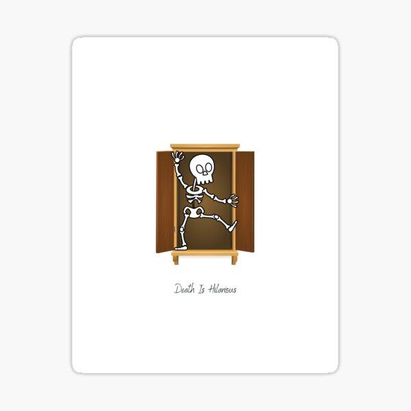 Skeleton's (Not) In The Closet Sticker