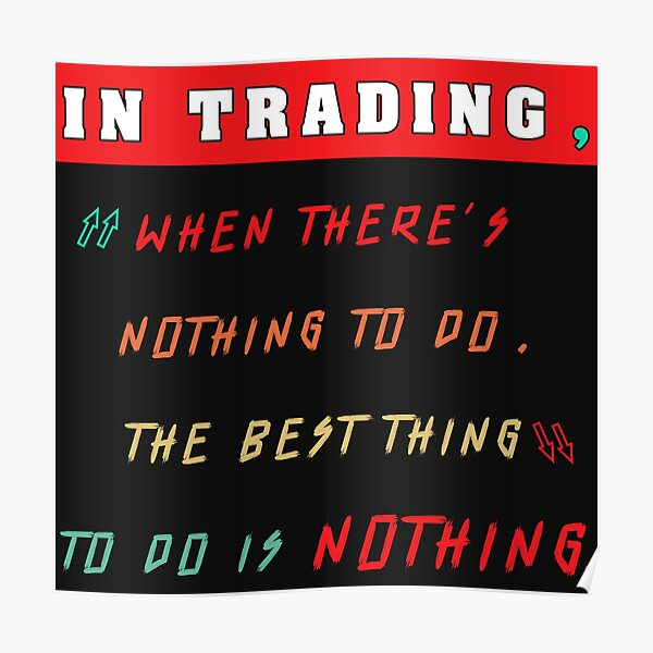 En el comercio cuando no hay nada que hacer Póster