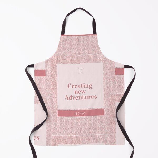 Creating new adventures Apron