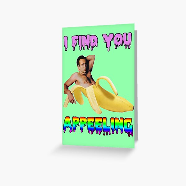 I Find You Appeelling Greeting Card