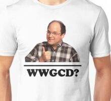 What Would George Costanza Do? Unisex T-Shirt