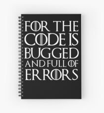 For the code is bugged and full of errors... Spiral Notebook