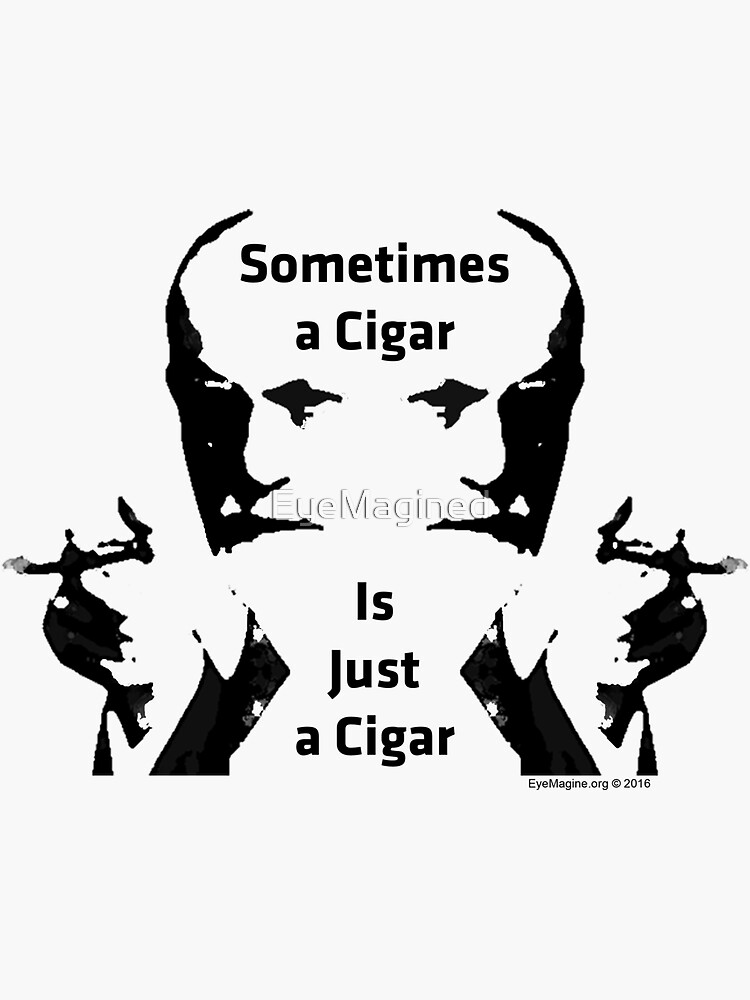 Sometimes a Cigar is Just a Cigar by EyeMagined