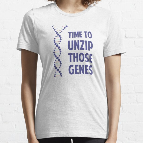 Time To Unzip Those Genetic Genes Essential T-Shirt