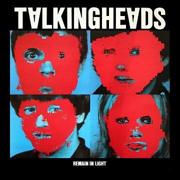 Talking Heads - Remain in Light by Miouki