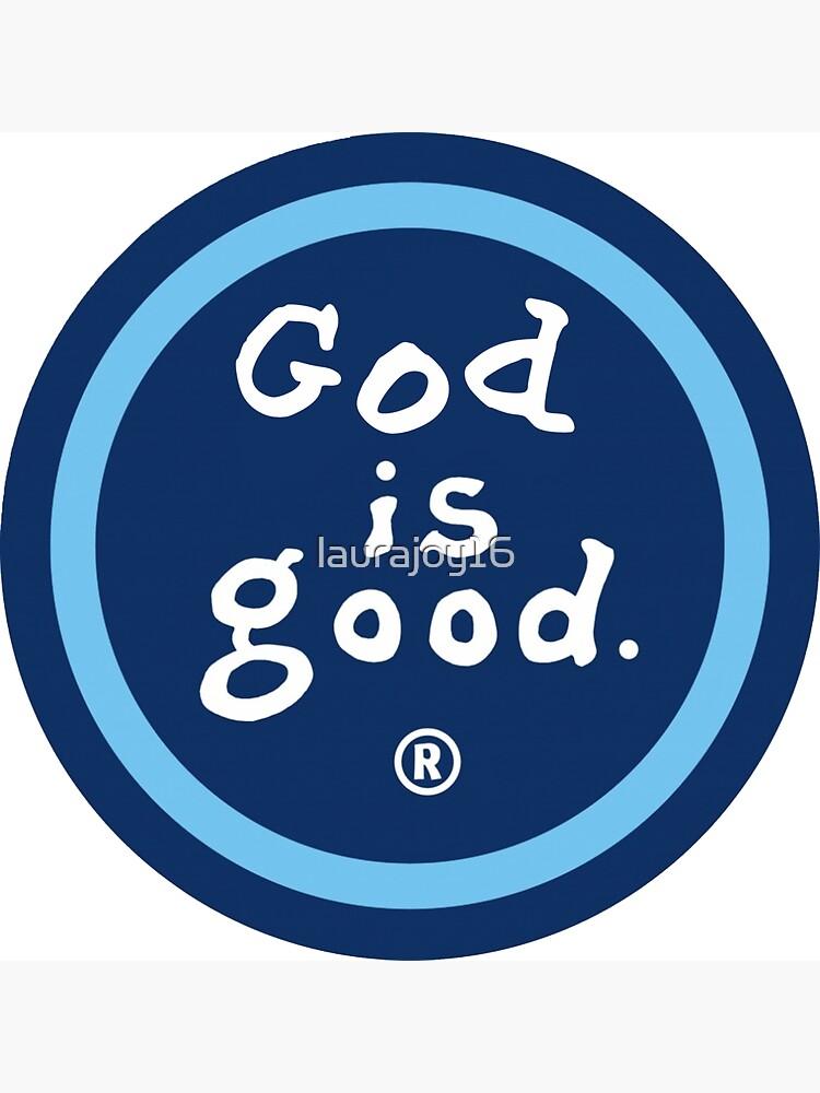 Dios es bueno (la vida es buena) de laurajoy16