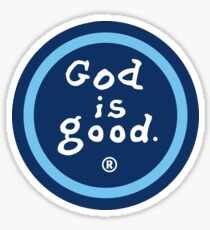 God is Good (Life is Good) Sticker