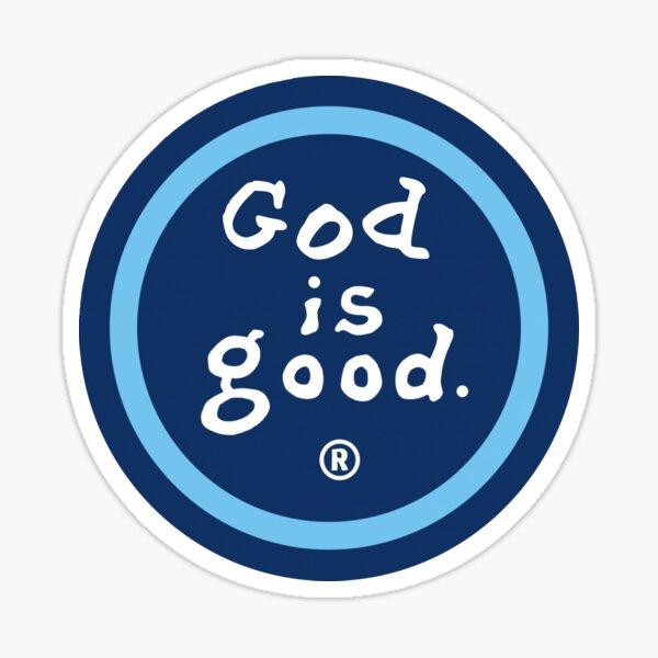 Dios es bueno (la vida es buena) Pegatina