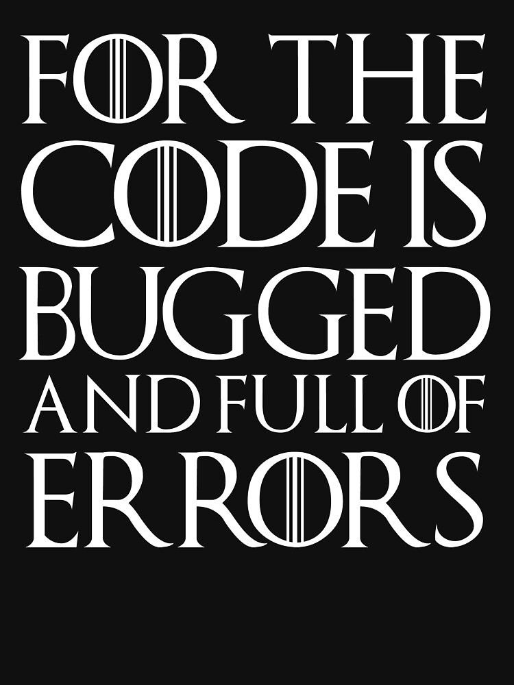 For the code is bugged and full of errors... by herbertshin