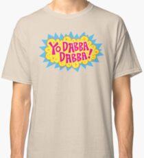 Yo Dabba Dabba! Classic T-Shirt