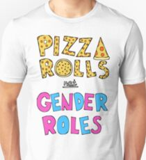 Pizza Rolls Not Gender Roles Unisex T-Shirt