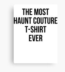The Most Haunt Couture T-Shirt Ever Canvas Print