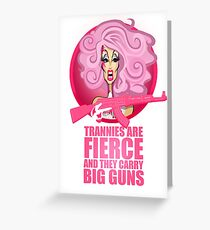 Trannies Are Fierce Greeting Card