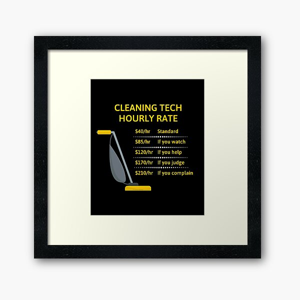 Cleaning Tech Hourly Rate Cleaning Crew Cleaning Lady Gifts Framed Art Print