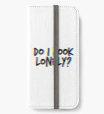Do I Look Lonely? (White) iPhone Wallet/Case/Skin