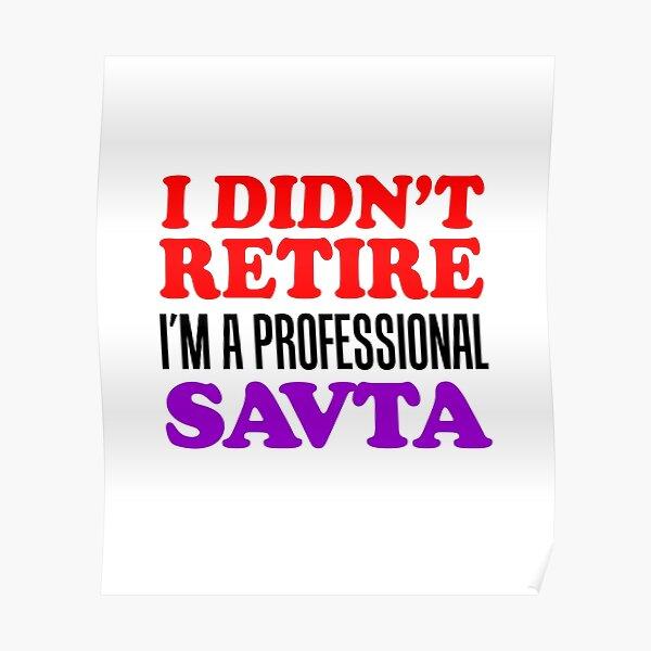 I Didn't Retire Professional Savta Jewish Grandma Poster