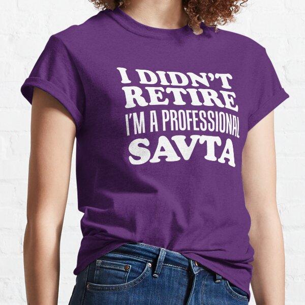 I Didn't Retire Professional Savta Jewish Grandma Classic T-Shirt