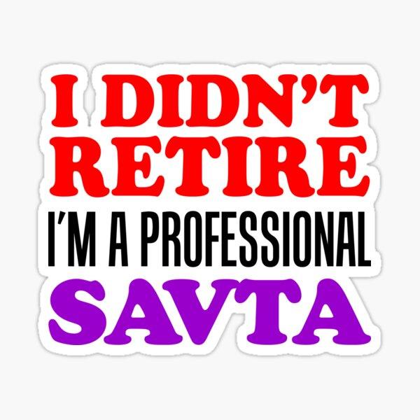 I Didn't Retire Professional Savta Jewish Grandma Sticker