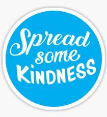 Spread Some Kindness Sticker