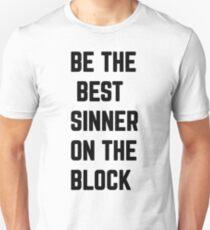Be The Best Sinner On The Block Unisex T-Shirt