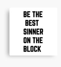Be The Best Sinner On The Block Canvas Print