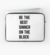 Be The Best Sinner On The Block Laptop Sleeve