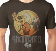 Incinerate! Unisex T-Shirt