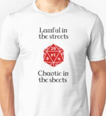 D&D - Lawful in the streets, chaotic in the sheets T-Shirt